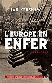 L'Europe en enfer : 1914-1949, Kershaw, Ian