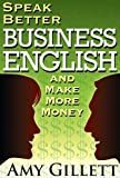 Speak Better Business English and Make More Money