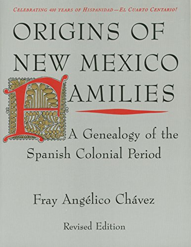 Origins of New Mexico Families: A Genealogy of the Spanish Colonial Period Pdf
