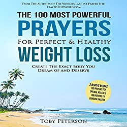 The 100 Most Powerful Prayers for Perfect & Healthy Weight Loss