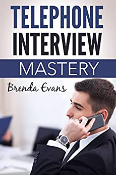How to Master Your Telephone Interview by [Evans, Brenda]