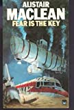 Fear Is the Key, Alistair MacLean, 0449123677