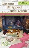 Dipped, Stripped, and Dead, Elise Hyatt, 0425230783
