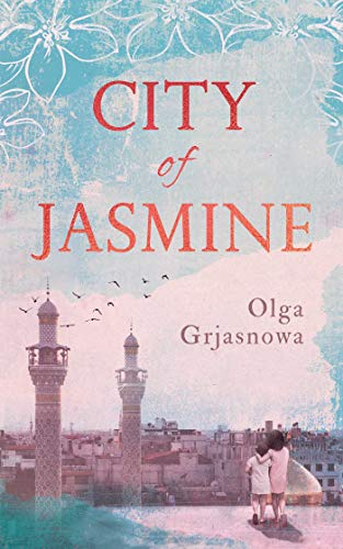 City of Jasmine by Olga Grjasnowa
