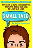 img - for Small Talk: How to Talk to People, Improve Your Charisma, Social Skills, Conversation Starters & Lessen Social Anxiety book / textbook / text book