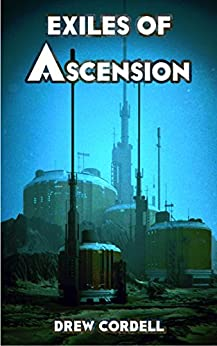 Exiles of Ascension (Absolute Knowledge Book 0) by [Cordell, Drew]