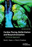Cardiac Pacing, Defibrillation and Resynchronization, David L. Hayes and Paul A. Friedman, 1405167483