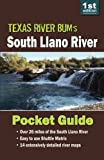 South Llano River Pocket Guide (Texas River Bum Paddling Guides) (Volume 5)