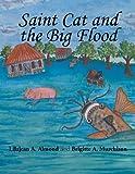 Saint Cat and the Big Flood, Brigitte A. Murchison, 1479762377
