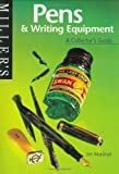 Miller's Collector's Guide: Pens and Writing Equipment: A Collector's Guide (The Collector's Guide)