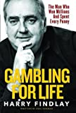 Gambling For Life: The Man Who Won Millions And Spent Every Penny