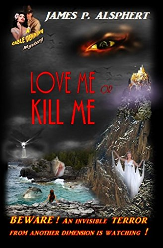 Love Me or Kill Me (The Cable Denning Mystery Series Book 2)