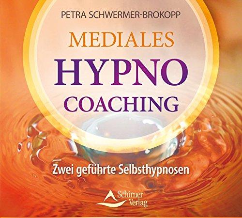Mediales HypnoCoaching: Zwei geführte Selbsthypnosen