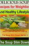 crock pot oat - Delicious Soup Recipes for Weightloss and Healthy Lifestyle: The Soup Slim Down Series 3