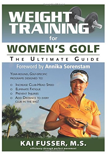 Weight Training for Women's Golf: The Ultimate Guide (Ultimate Guide to Weight Training: Golf) pdf epub