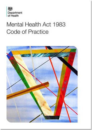 Code of practice: Mental Health Act 1983 by Great Britain: Department of Health (2015-02-27) (Mental Health Act 1983 Code Of Practice)