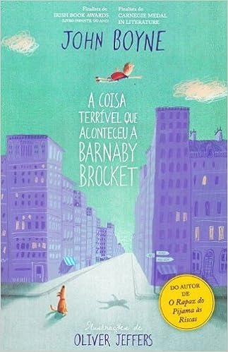 A Coisa Terrível Que Aconteceu a Barnaby Brocket (Portuguese Edition): John Boyne: 9789722526470: Amazon.com: Books