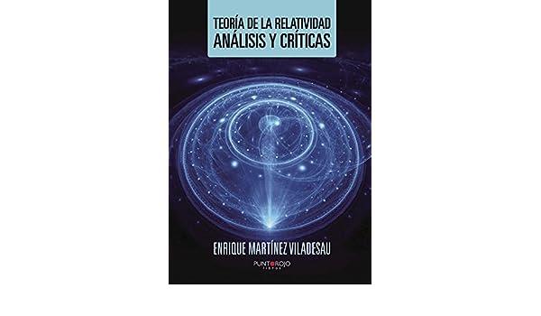 Amazon.com: Teoría de la Relatividad, análisis y críticas (Spanish Edition) eBook: Enrique Martínez Viladesau: Kindle Store