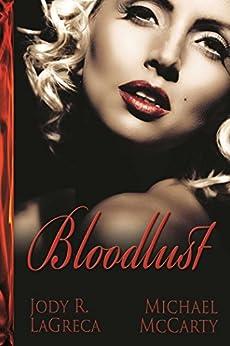 Bloodlust by [LaGreca, Jody  R., McCarty, Michael]