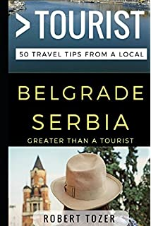 Greater Than A Tourist Belgrade Serbia 50 Travel Tips From Local