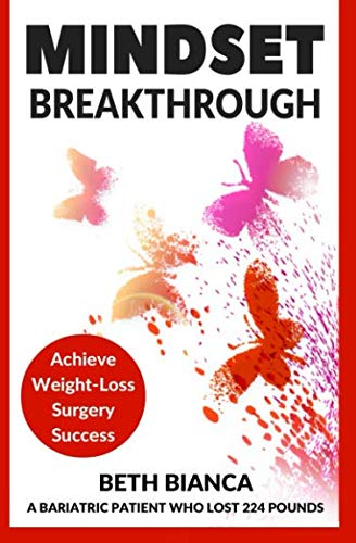 Mindset Breakthrough: Achieve Weight-Loss Surgery Success (Bariatric Books)