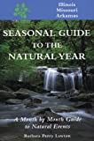Seasonal Guide to the Natural Year, Barbara Perry Lawton, 1555911560