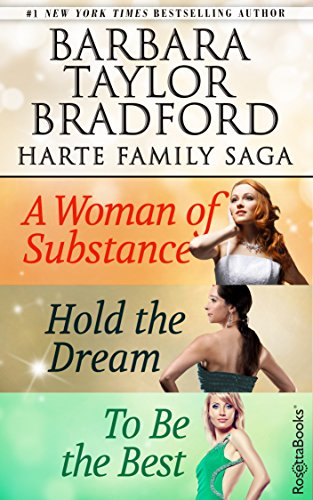 Barbara Taylor Bradford Harte Family Saga: A Woman of Substance, Hold the Dream, To Be the Best (Barbara Taylor Bradford To Be The Best)