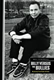 Billy Versus The Bullies - My Journey From Victim To Victor