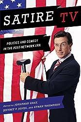 Satire TV: Politics and Comedy in the Post-Network Era