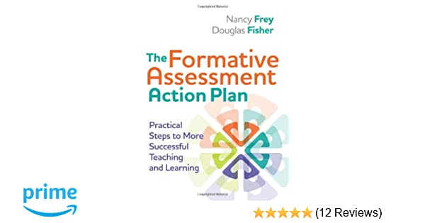 The Formative Assessment Action Plan Practical Steps To More