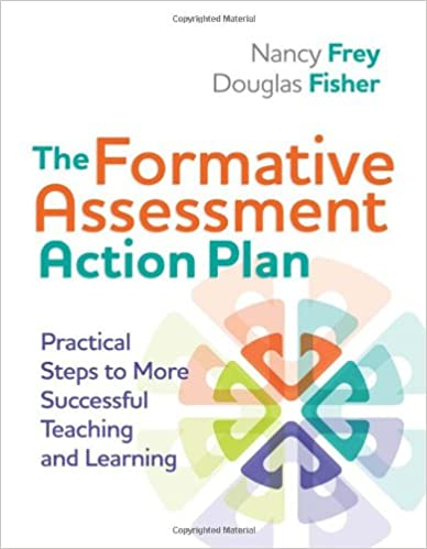 The Formative Assessment Action Plan: Practical Steps To More