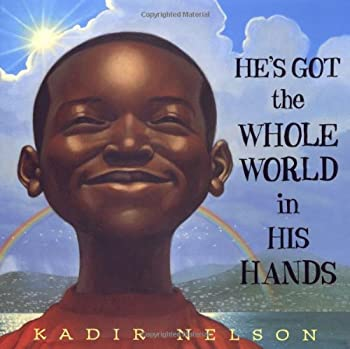 He's Got the Whole World in His Hands 0545546591 Book Cover