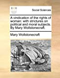 A Vindication of the Rights of Woman, Mary Wollstonecraft, 1170530508