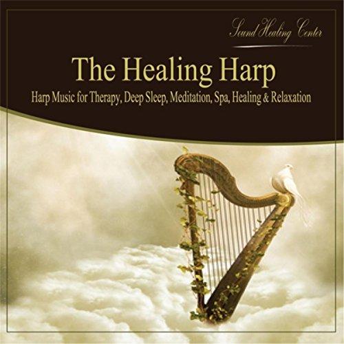 The Healing Harp: Harp Music (for Therapy, Deep Sleep, Meditation, Spa, Healing & Relaxation)
