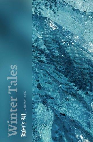Winter Tales: An anthology of seasonal short stories (Ruler's Wit) (Volume 1)