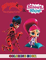 Сoloring book for kids who love Miraculous Tales of Ladybug and Cat Noir and Shimmer and Shine! This coloring book is full of happy, smiling, beautiful designs of your favorite characters. Perfect for your child. High-quality coloring ...