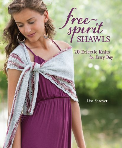 Free-Spirit Shawls: 20 Eclectic Knits for Every Day ()