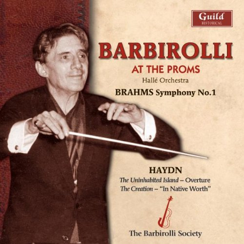 Barbirolli At the Proms: Brahms Symphony No. 1 / Haydn Aria from The Creation; Uninhabited Island overture Isola Island