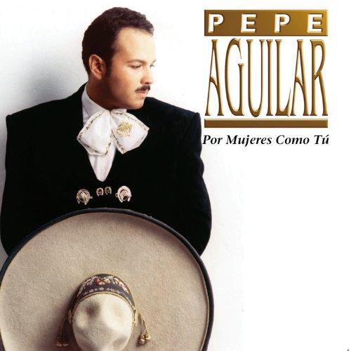 Amazon.com: Por Mujeres Como Tu: Pepe Aguilar: MP3 Downloads