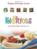 Kidlicious, Stephanie Howard and Anneliese Howard, 0983559414
