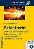 Patentrecht : Mit Arbeitnehmererfindungsrecht, Gebrauchsmusterrecht, Sortenschutzrecht und Patentmanagement, Hassemer, Michael, 3170217755