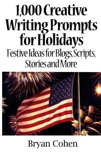 1,000 Creative Writing Prompts for Holidays: Festive Ideas for Blogs, Scripts, Stories and More for $<!--$1.59-->