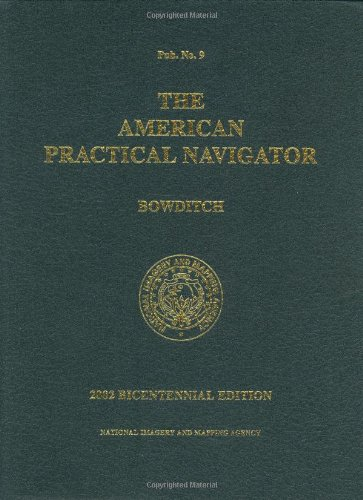 The American Practical Navigator: Bowditch