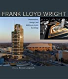 img - for Frank Lloyd Wright: Preservation, Design, and Adding to Iconic Buildings book / textbook / text book