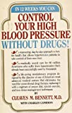 Control Your Blood Pressure Without Drugs, Cleaves M. Bennett and Charles Cameron, 0385189273