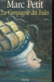La Compagnie des Indes : roman, Petit, Marc