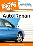 The Complete Idiot's Guide to Auto Repair (Complete Idiot's Guides (Lifestyle Paperback))