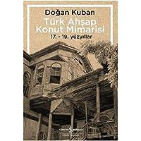 Türk Ahşap Konut Mimarisi: 17. - 19. Yüzyıllar