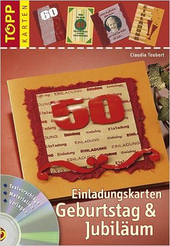 Einladungskarten Geburtstag U0026 Jubiläum: Mit Karten Druckstudio Auf CD ROM:  Amazon.de: Claudia Teubert: Bücher