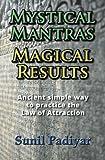 Mystical Mantras. Magical Results, Sunil Padiyar, 1494708299